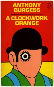 Cover for Anthony Burgess — A Clockwork Orange (Designed by David Pelham)