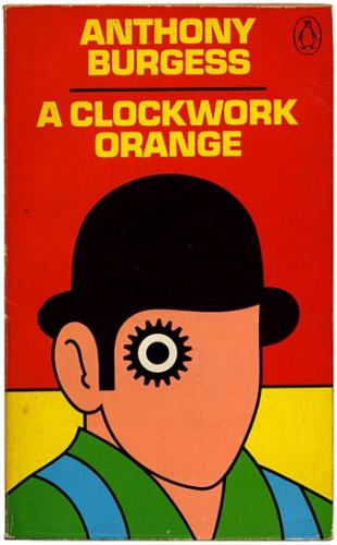 Cover for Anthony Burgess — A Clockwork Orange (Designed by David Pelham)