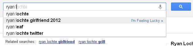 "Second Google search result for ""ryan l"" is ""Ryan Lochte girlfriend 2012"""
