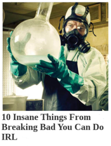 10 Insane Things from Breaking Bad You Can Do IRL