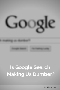 Is Google Search Making Us Dumber?