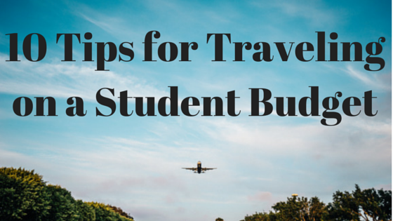 10 Travel Tips on a Student Budget